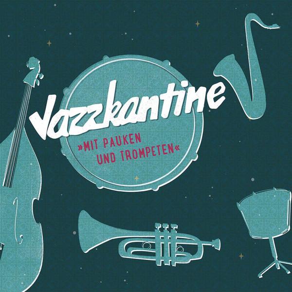 """Jazzkantine """"Mit Pauken und Trompeten"""""""