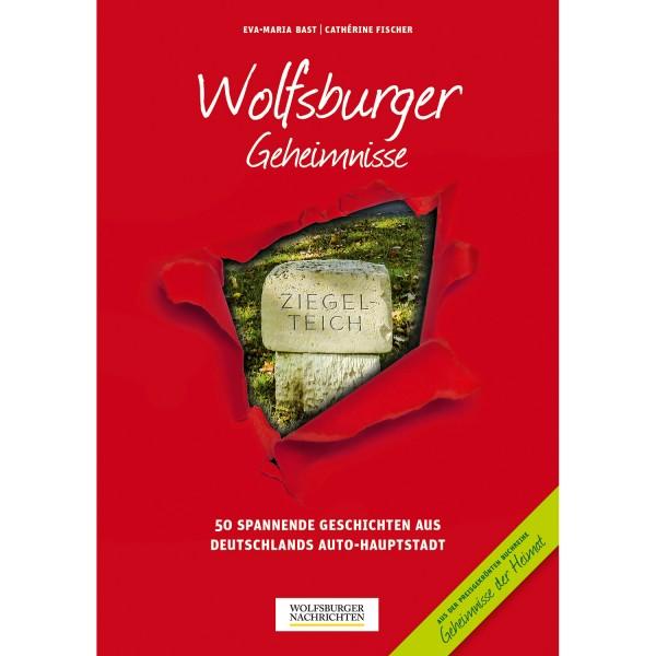 Wolfsburger Geheimnisse: 50 Spannende Geschichten aus Deutschlands Auto-Hauptstadt