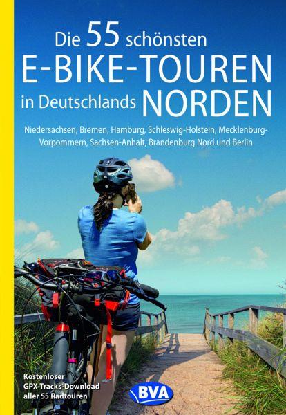 Die 55 schönsten E-Bike Touren