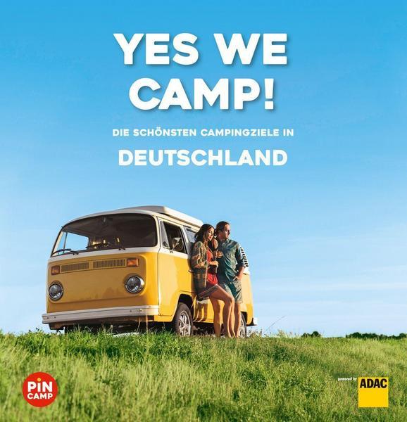 Yes we camp! Campingziele Deutschland