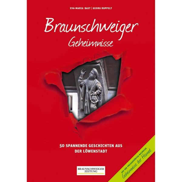 Braunschweiger Geheimnisse: 50 Spannende Geschichten aus der Löwenstadt