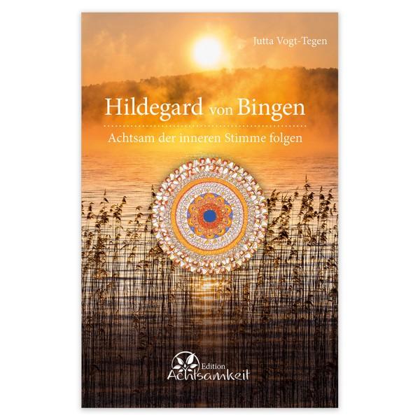 Hildegard von Bingen - Achtsam der inneren Stimme folgen