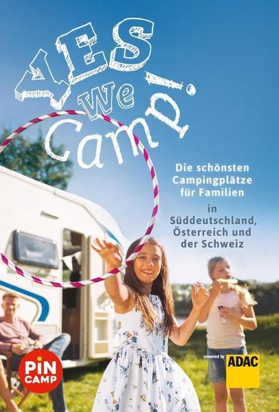 Yes we camp! Süddeutschland, Schweiz & Österreich